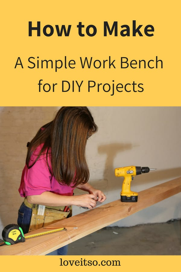 How to Make a Simple Work Bench for DIY Projects